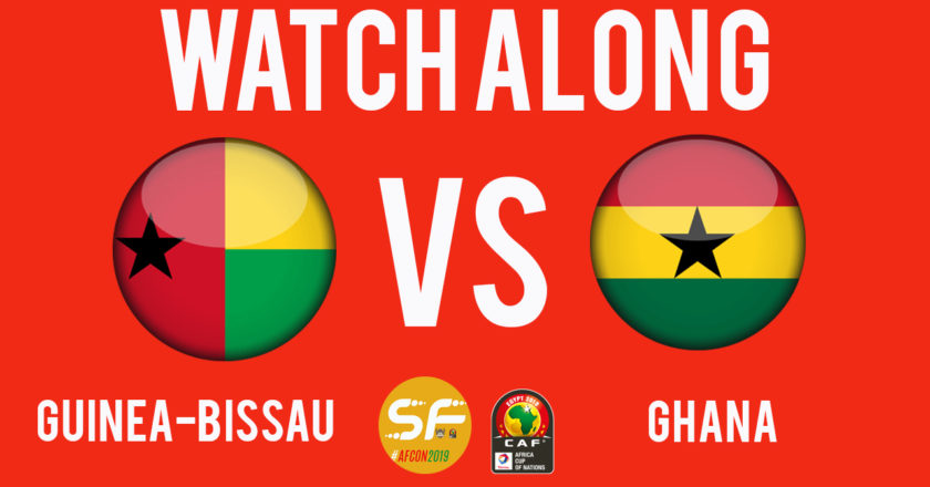 AFCON 2019: Guinea-Bissau vs Ghana | Watch Along Live streaming
