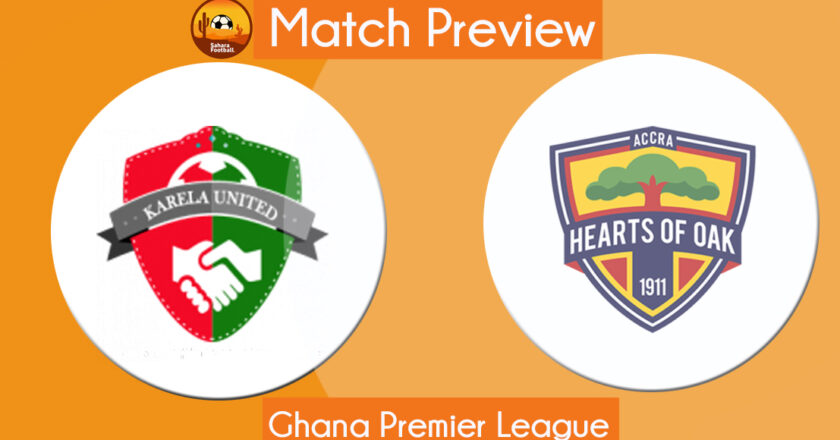GPL Match Preview and Prediction: Karela United vs Hearts of Oak